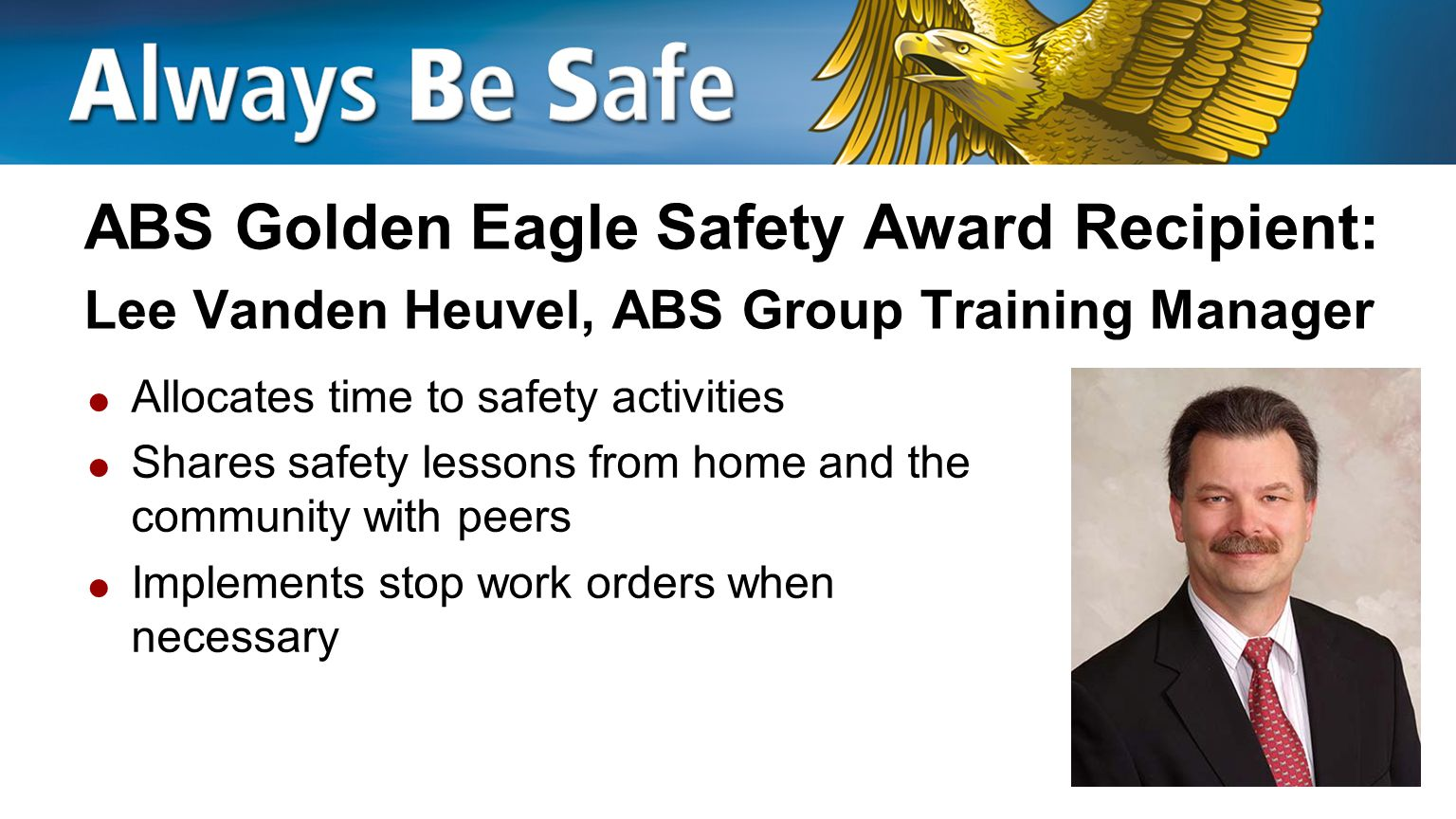 ABS Golden Eagle Safety Award Recipient: Lee Vanden Heuvel, ABS Group Training Manager