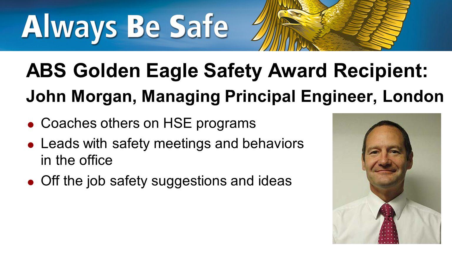 ABS Golden Eagle Safety Award Recipient: John Morgan, Managing Principal Engineer, London