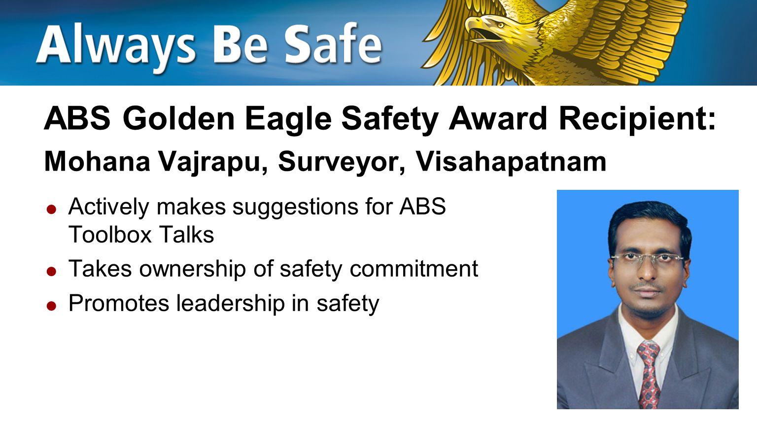 ABS Golden Eagle Safety Award Recipient: Mohana Vajrapu, Surveyor, Visahapatnam