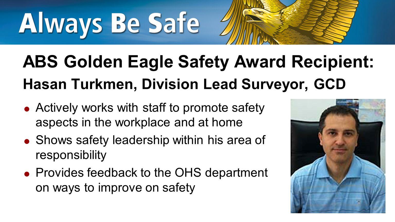 ABS Golden Eagle Safety Award Recipient: Hasan Turkmen, Division Lead Surveyor, GCD