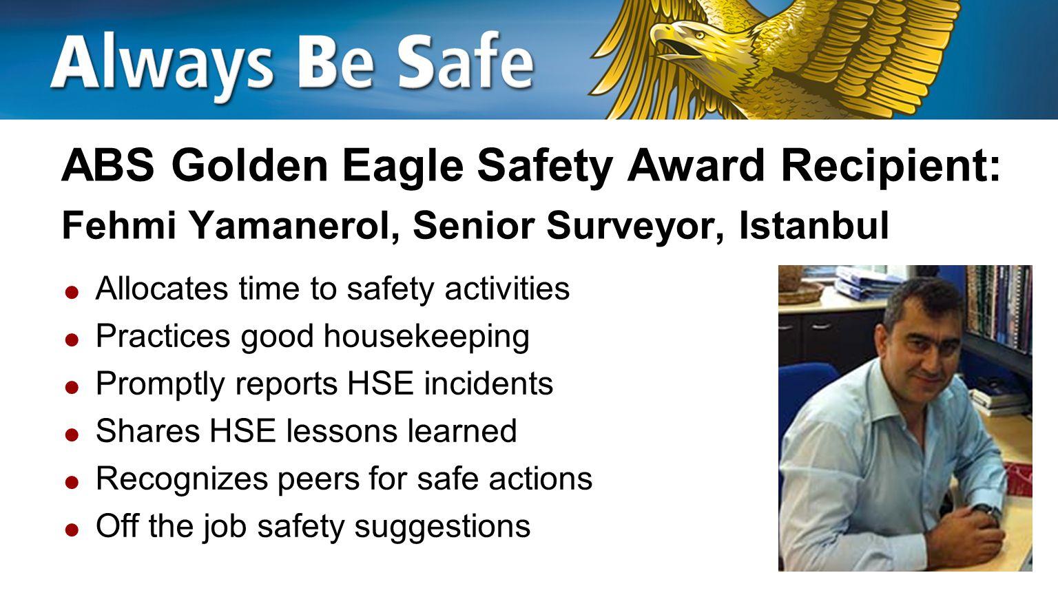ABS Golden Eagle Safety Award Recipient: Fehmi Yamanerol, Senior Surveyor, Istanbul