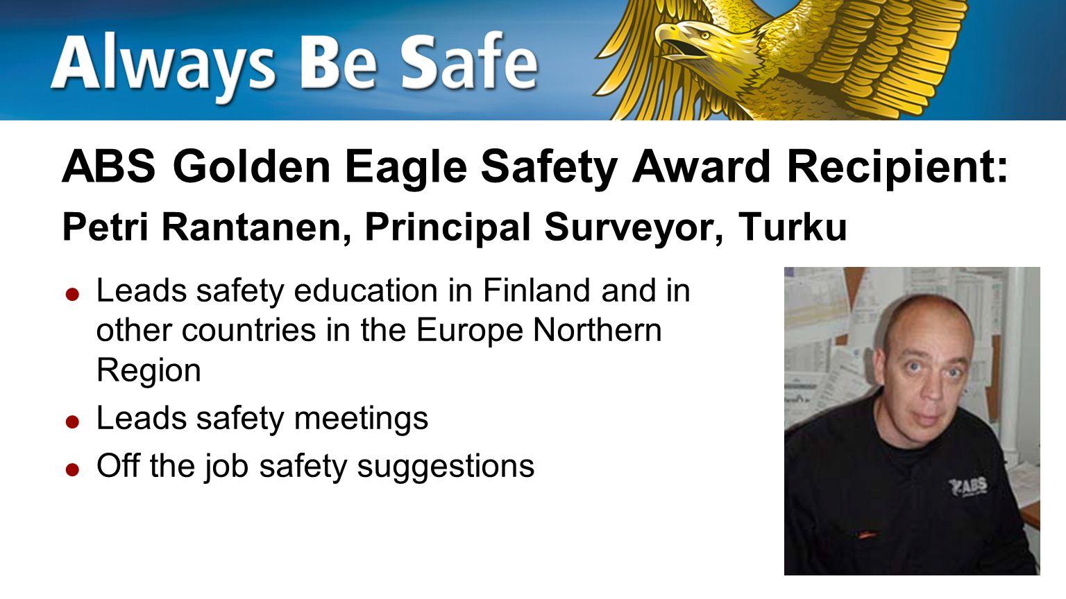 ABS Golden Eagle Safety Award Recipient: Petri Rantanen, Principal Surveyor, Turku