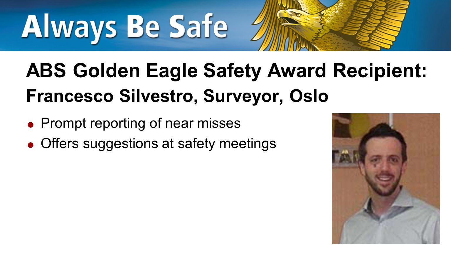 ABS Golden Eagle Safety Award Recipient: Francesco Silvestro, Surveyor, Oslo