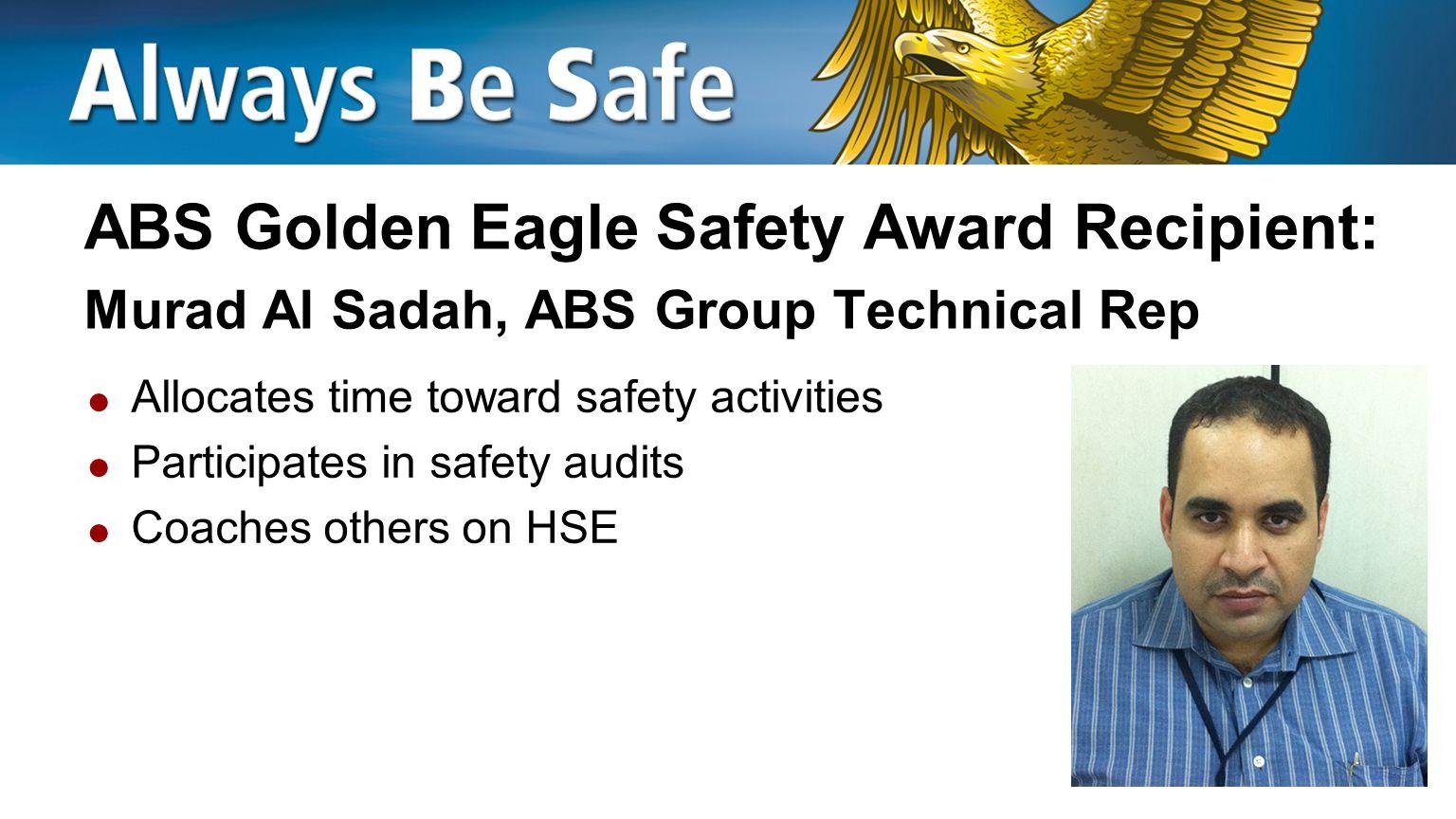 ABS Golden Eagle Safety Award Recipient: Murad Al Sadah, ABS Group Technical Rep