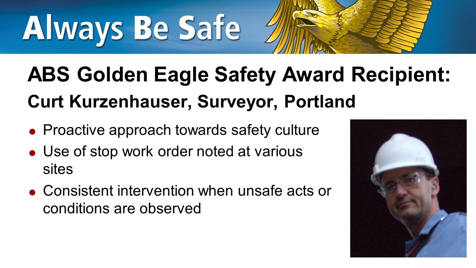 ABS Golden Eagle Safety Award Recipient: Curt Kurzenhauser, Surveyor, Portland