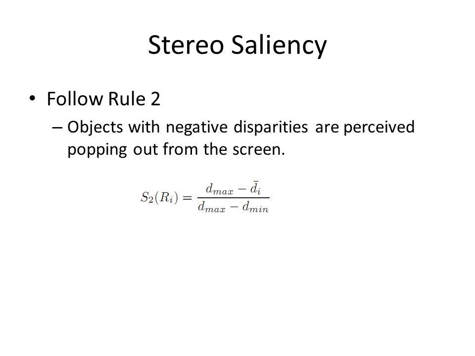 Stereo Saliency Follow Rule 2