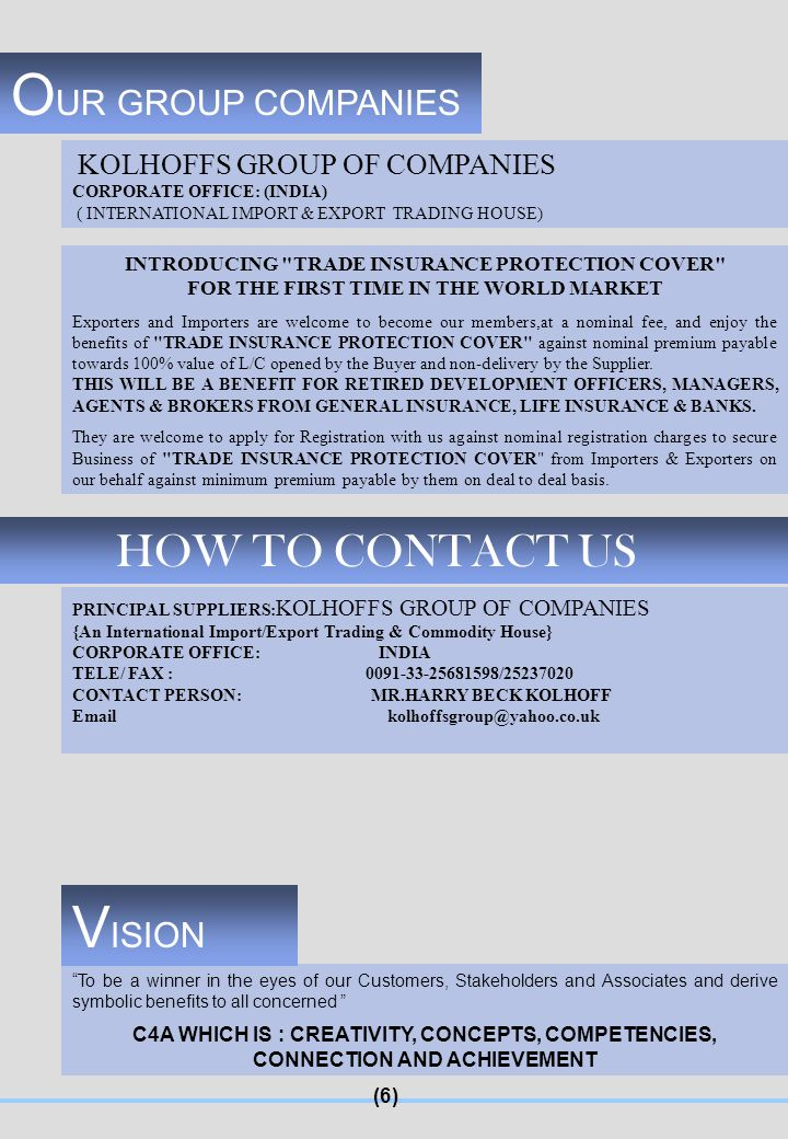 OUR GROUP COMPANIES VISION HOW TO CONTACT US