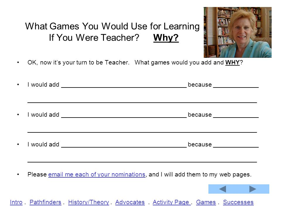 What Games You Would Use for Learning If You Were Teacher Why