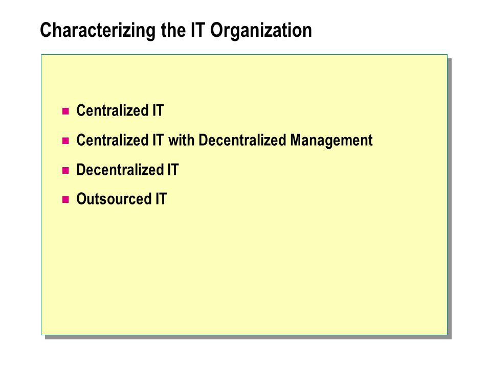Characterizing the IT Organization