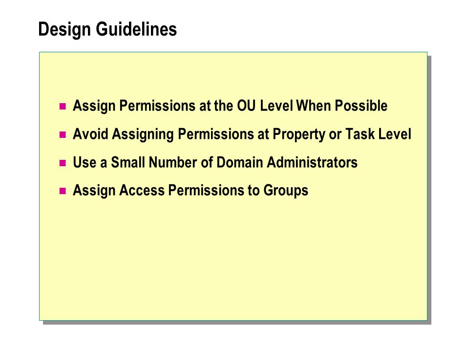 Design Guidelines Assign Permissions at the OU Level When Possible