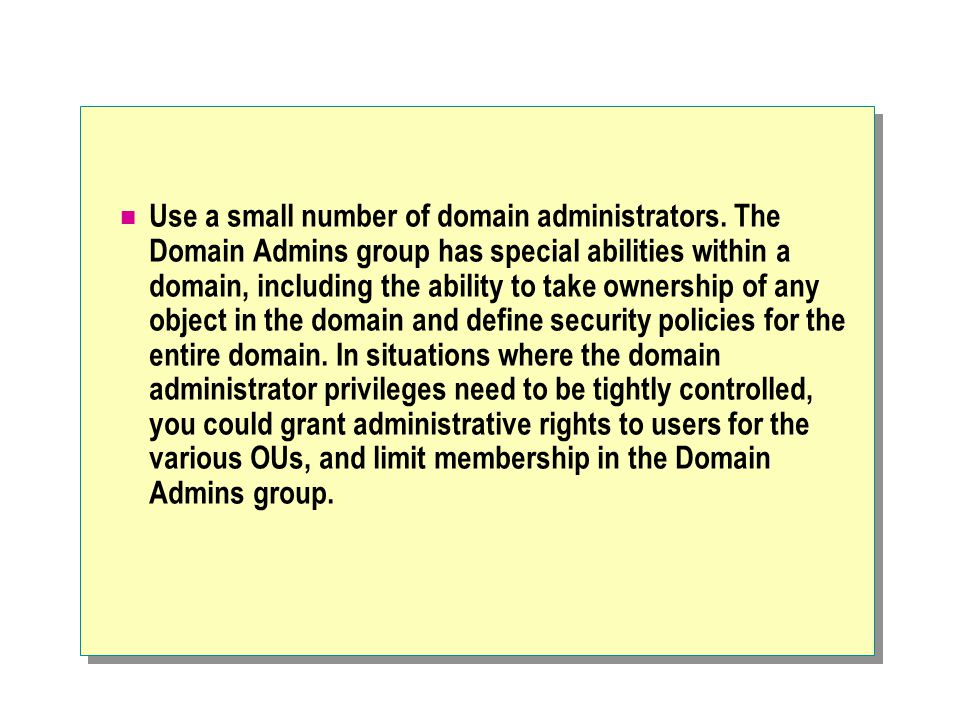 Use a small number of domain administrators