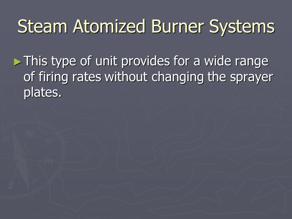 Steam Atomized Burner Systems