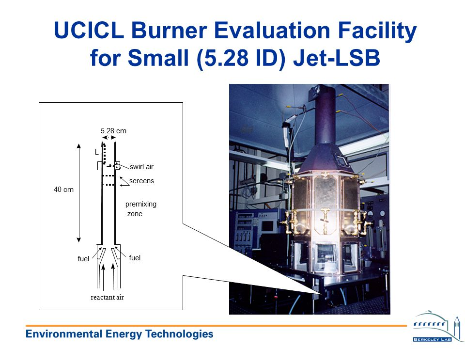 UCICL Burner Evaluation Facility for Small (5.28 ID) Jet-LSB
