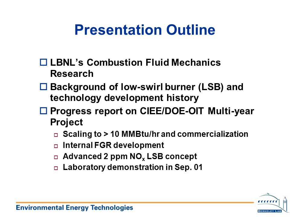 Presentation Outline LBNL's Combustion Fluid Mechanics Research