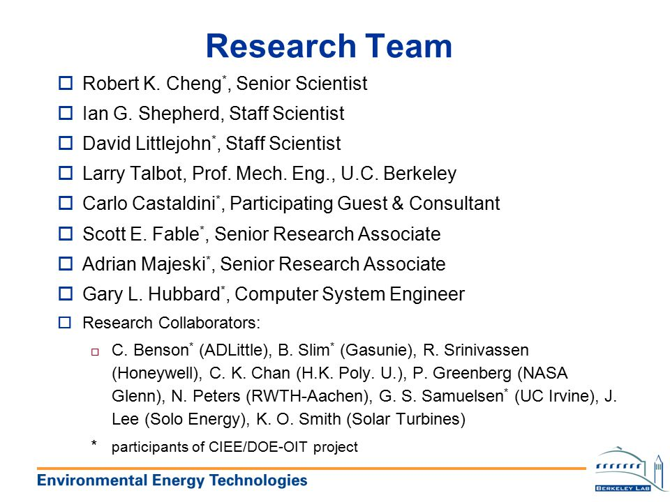 Research Team Robert K. Cheng*, Senior Scientist