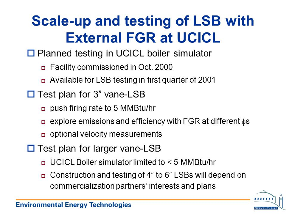 Scale-up and testing of LSB with External FGR at UCICL