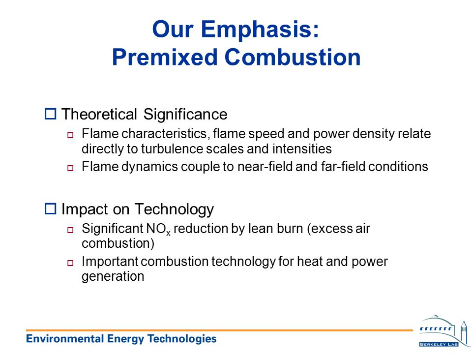 Our Emphasis: Premixed Combustion