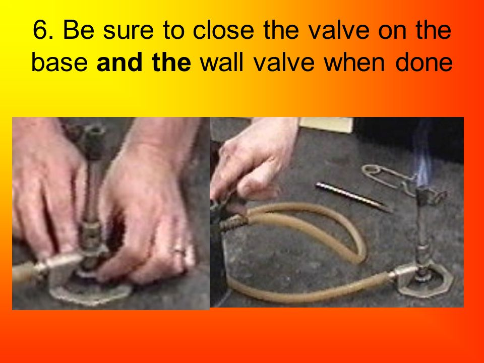 6. Be sure to close the valve on the base and the wall valve when done