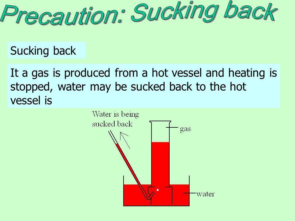 Precaution: Sucking back