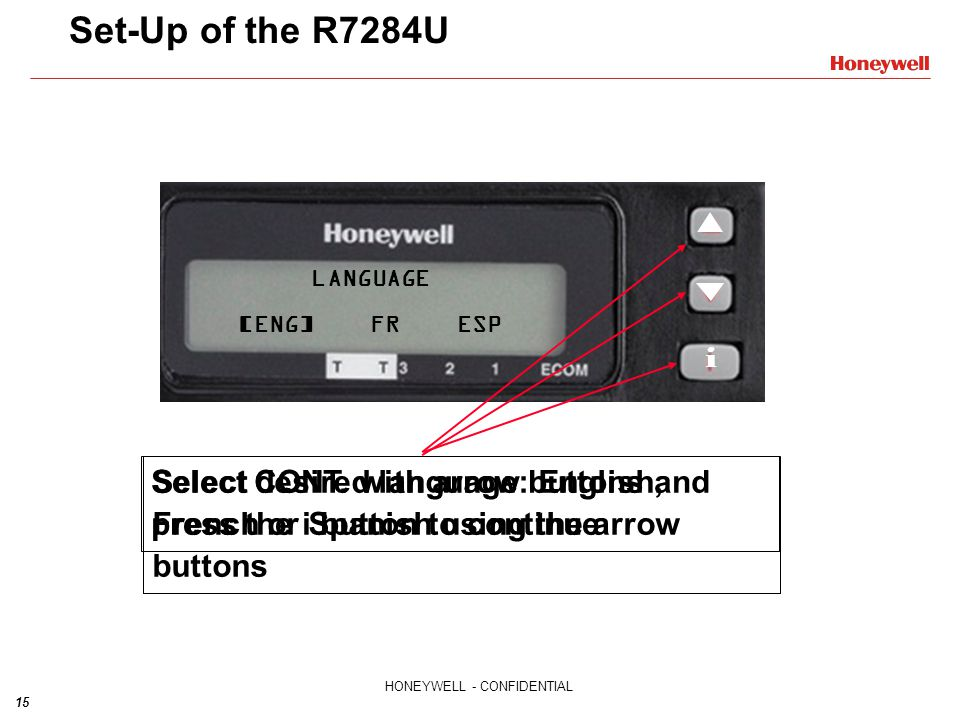 Set-Up of the R7284U Select desired language: English, French or Spanish using the arrow buttons. LANGUAGE.