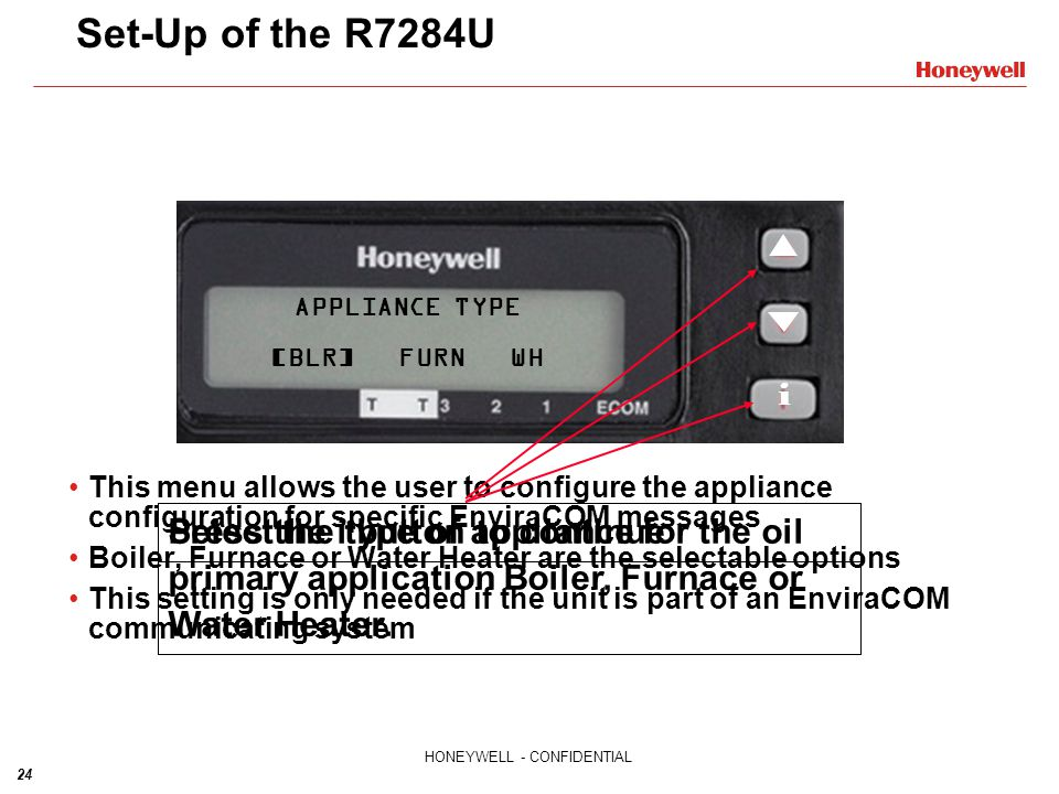 Set-Up of the R7284U Select the type of appliance for the oil primary application Boiler, Furnace or Water Heater.
