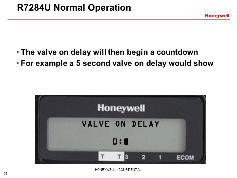 R7284U Normal Operation VALVE ON DELAY 0:1 VALVE ON DELAY 0:2