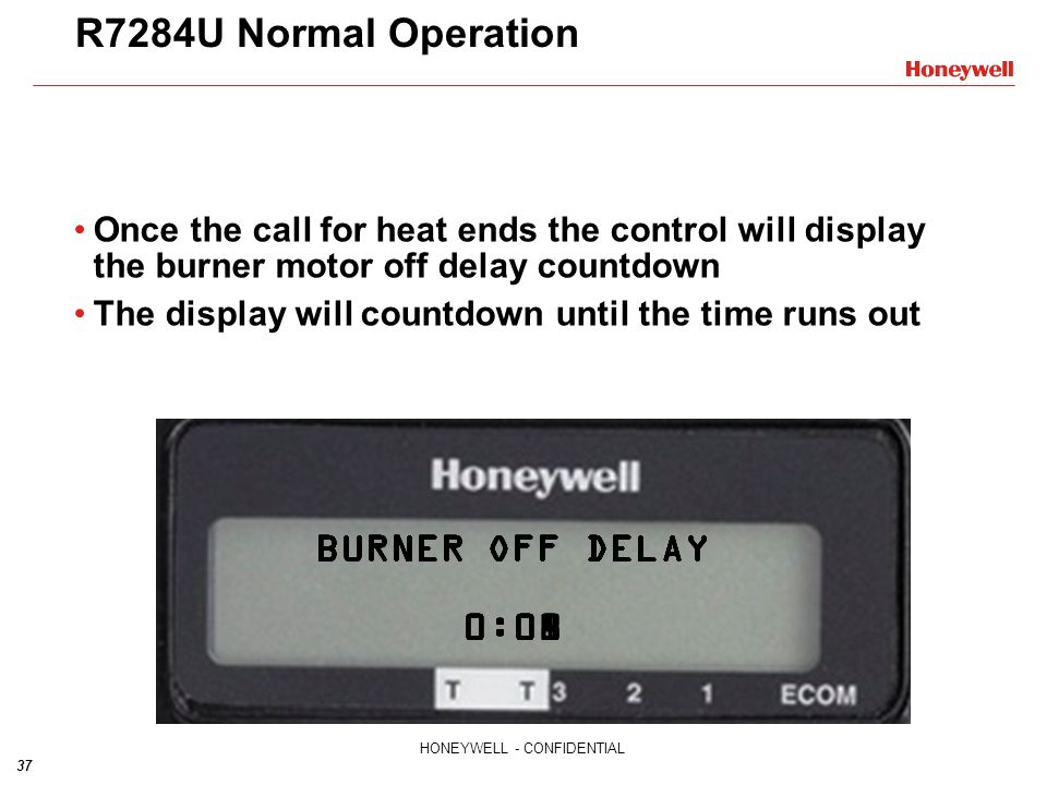 R7284U Normal Operation BURNER OFF DELAY 0:00 BURNER OFF DELAY 0:01