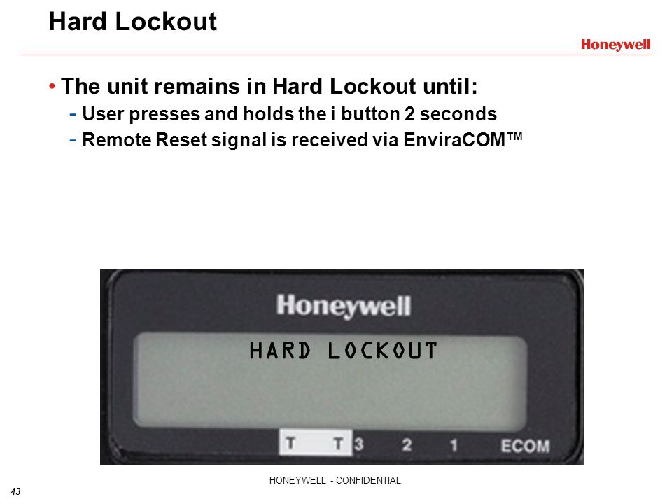 Hard Lockout HARD LOCKOUT The unit remains in Hard Lockout until: