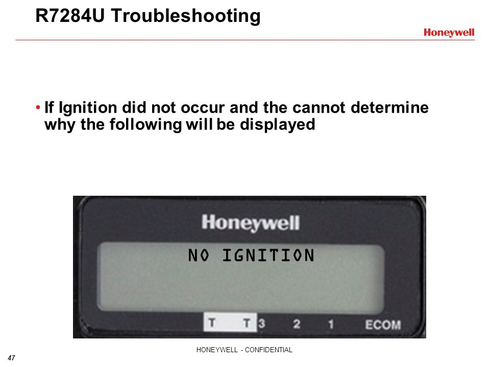 R7284U Troubleshooting NO IGNITION