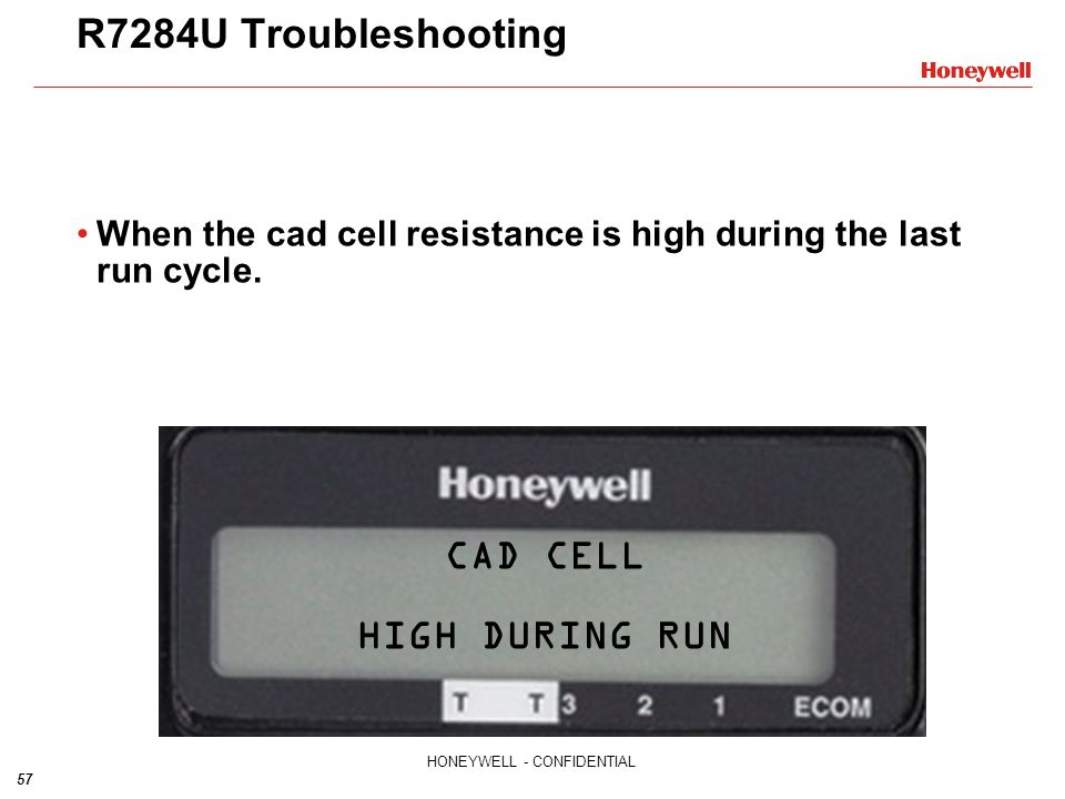 CAD CELL HIGH DURING RUN