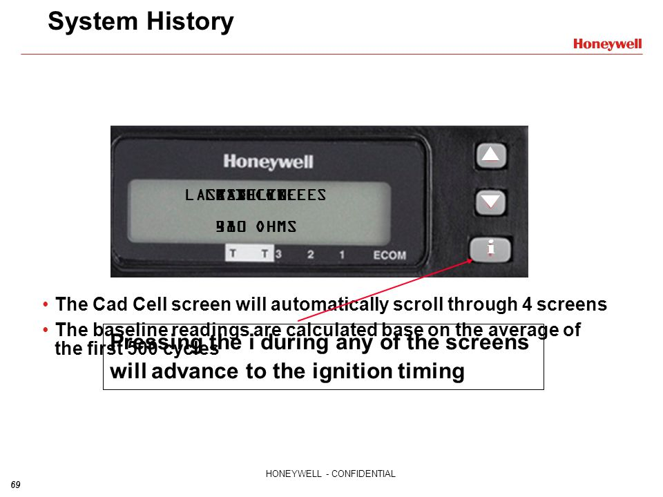 System History LAST CYCLE. 480 OHMS. CAD CELL. BASELINE. 380 OHMS. LAST 10 CYCLES. 410 OHMS. i.