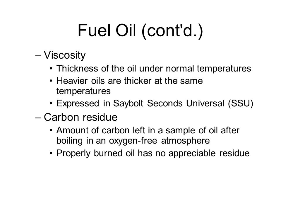 Fuel Oil (cont d.)‏ Viscosity Carbon residue