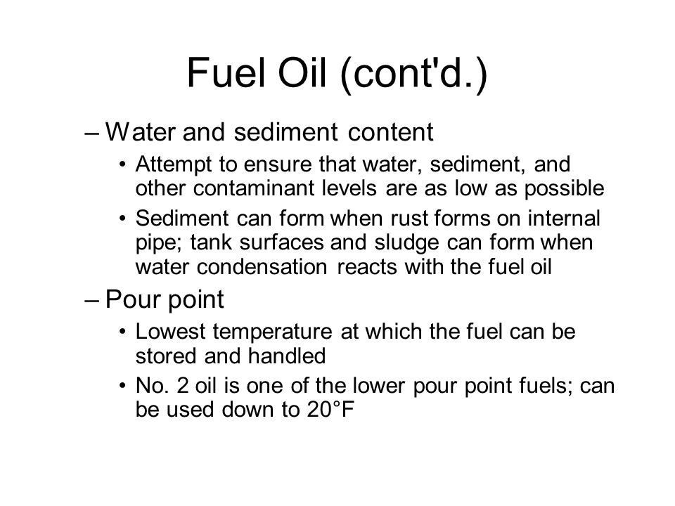 Fuel Oil (cont d.)‏ Water and sediment content Pour point