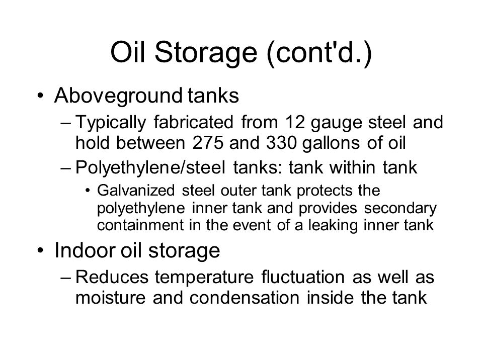 Oil Storage (cont d.)‏ Aboveground tanks Indoor oil storage