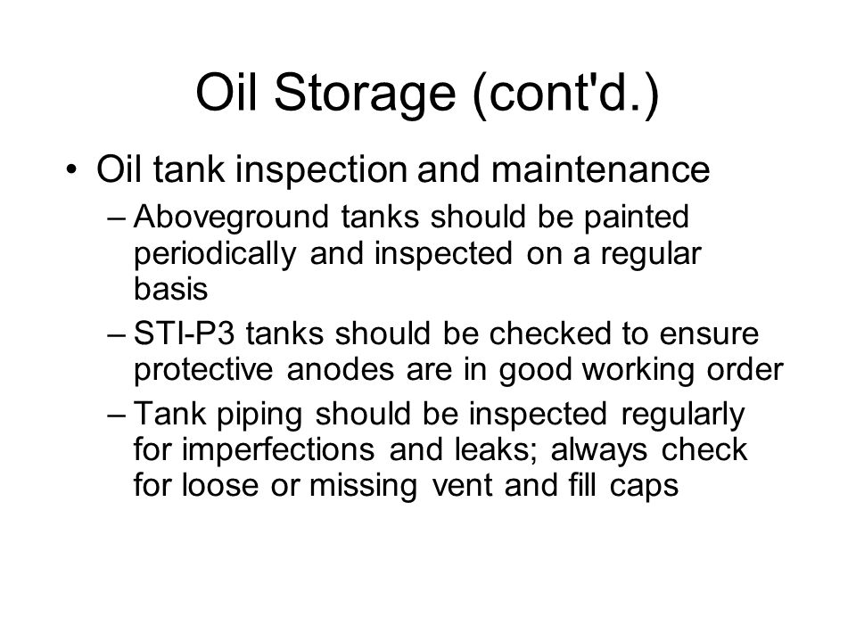 Oil Storage (cont d.)‏ Oil tank inspection and maintenance