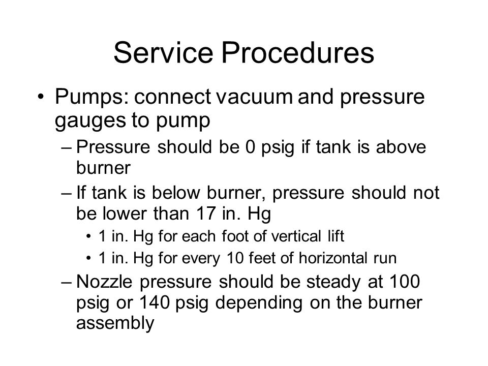 Service Procedures Pumps: connect vacuum and pressure gauges to pump