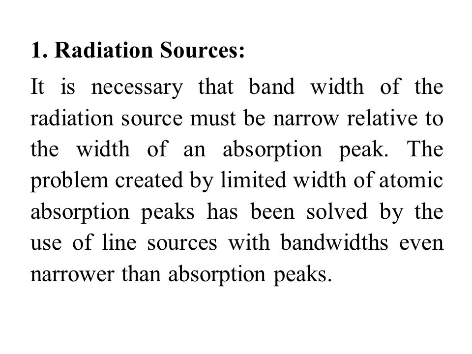 1. Radiation Sources: