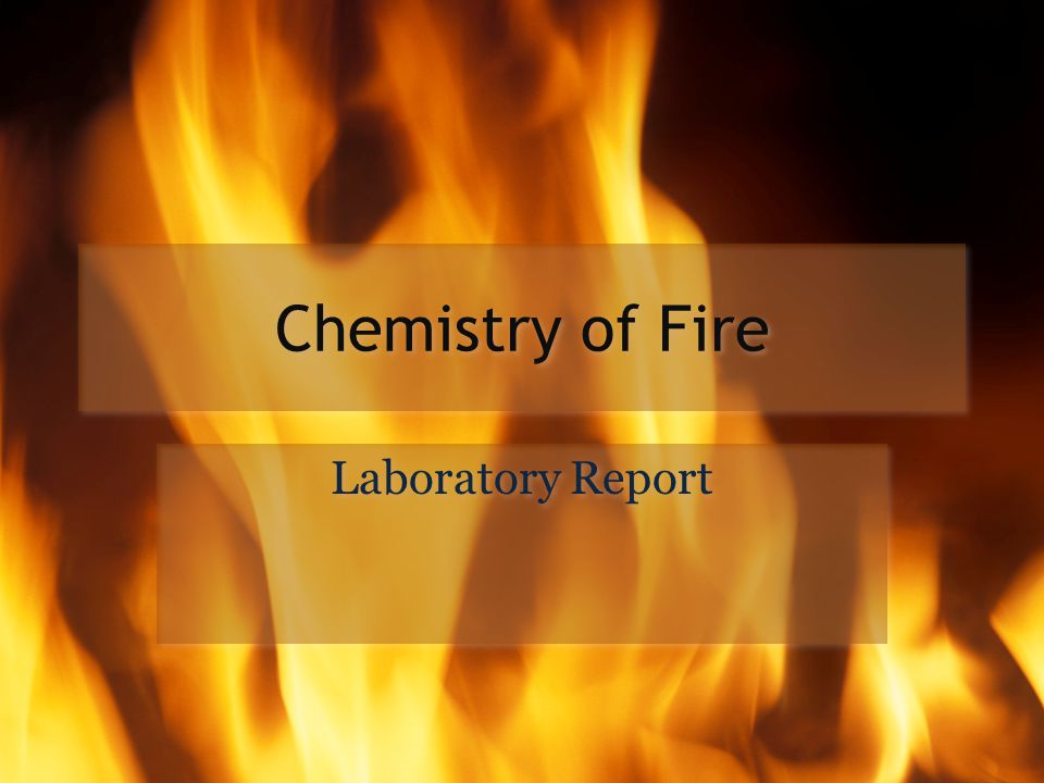 Chemistry of Fire Laboratory Report