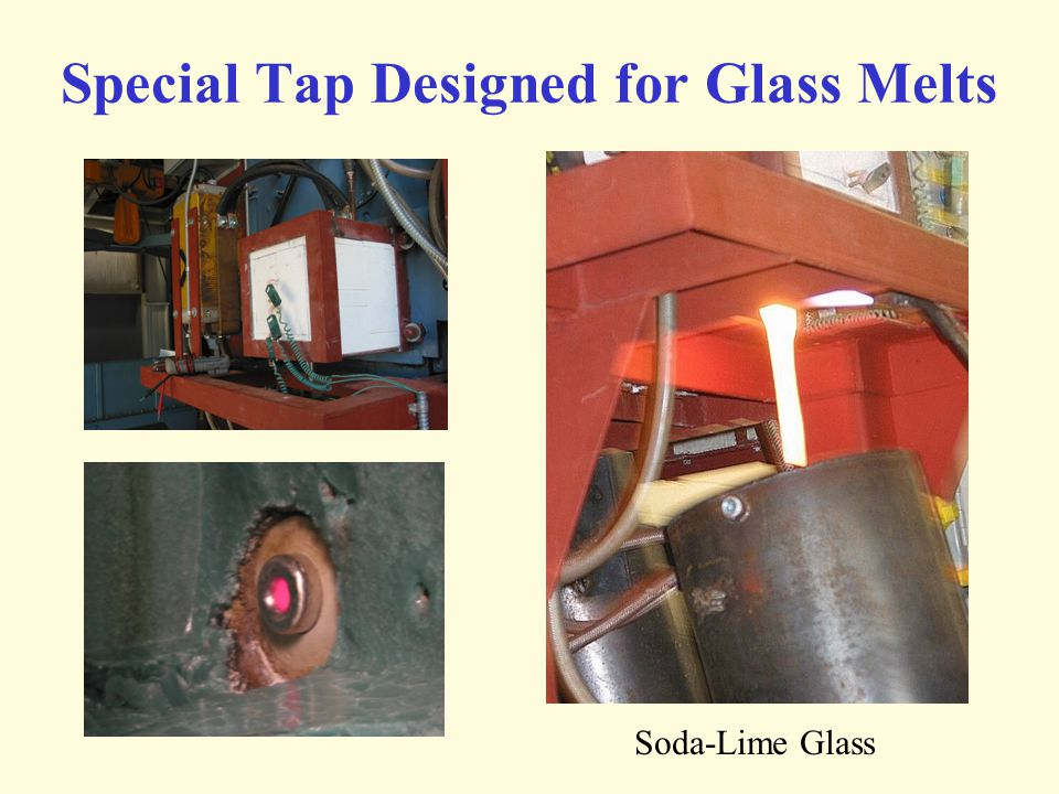 Special Tap Designed for Glass Melts