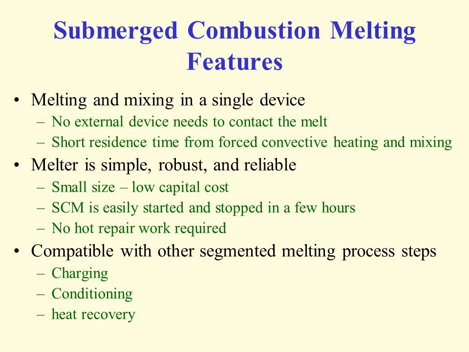 Submerged Combustion Melting Features