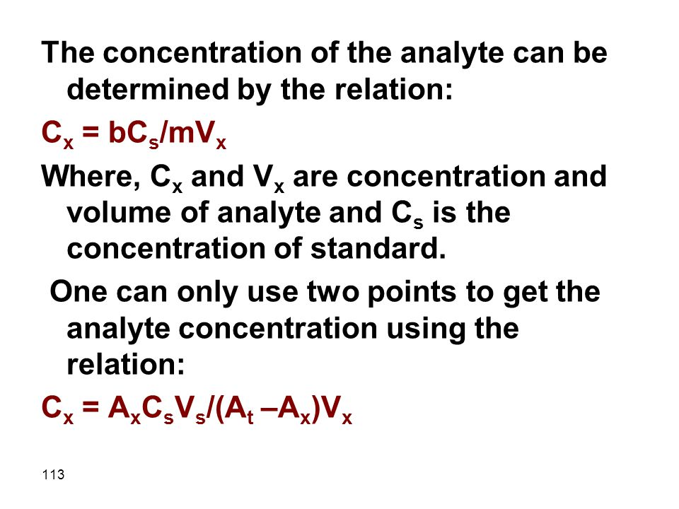The concentration of the analyte can be determined by the relation: