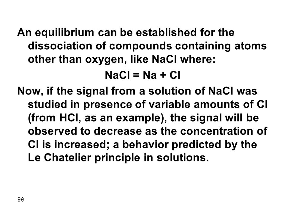 An equilibrium can be established for the dissociation of compounds containing atoms other than oxygen, like NaCl where:
