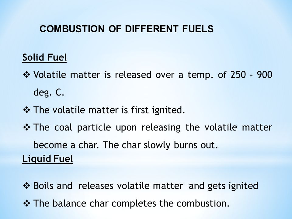 COMBUSTION OF DIFFERENT FUELS