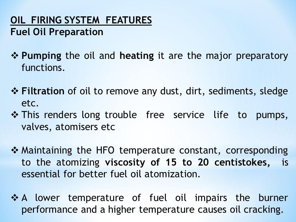 OIL FIRING SYSTEM FEATURES