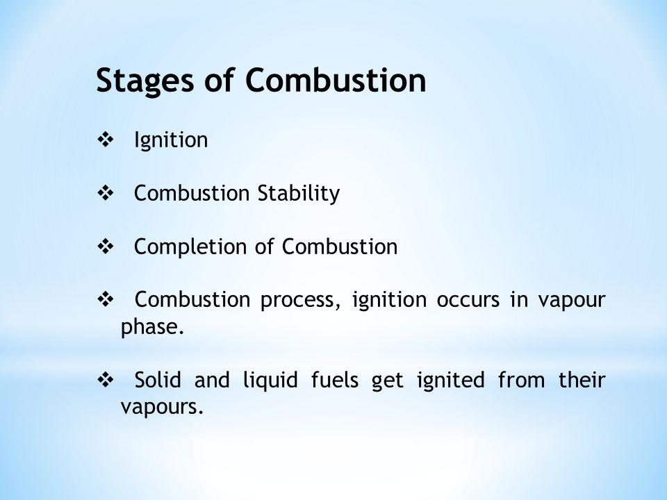 Stages of Combustion Ignition Combustion Stability