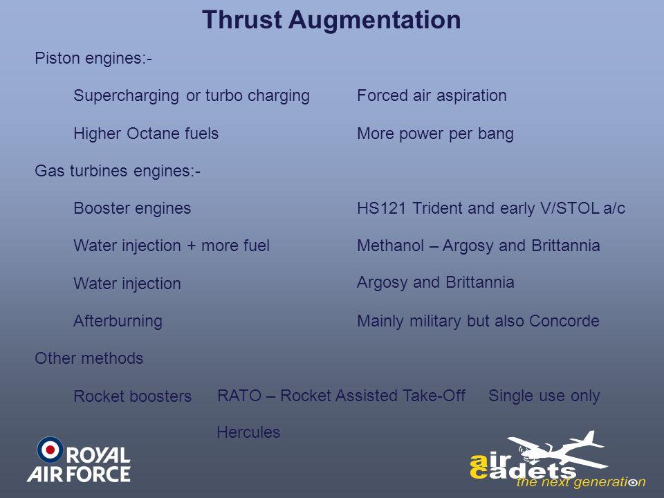 Thrust Augmentation Piston engines:- Supercharging or turbo charging