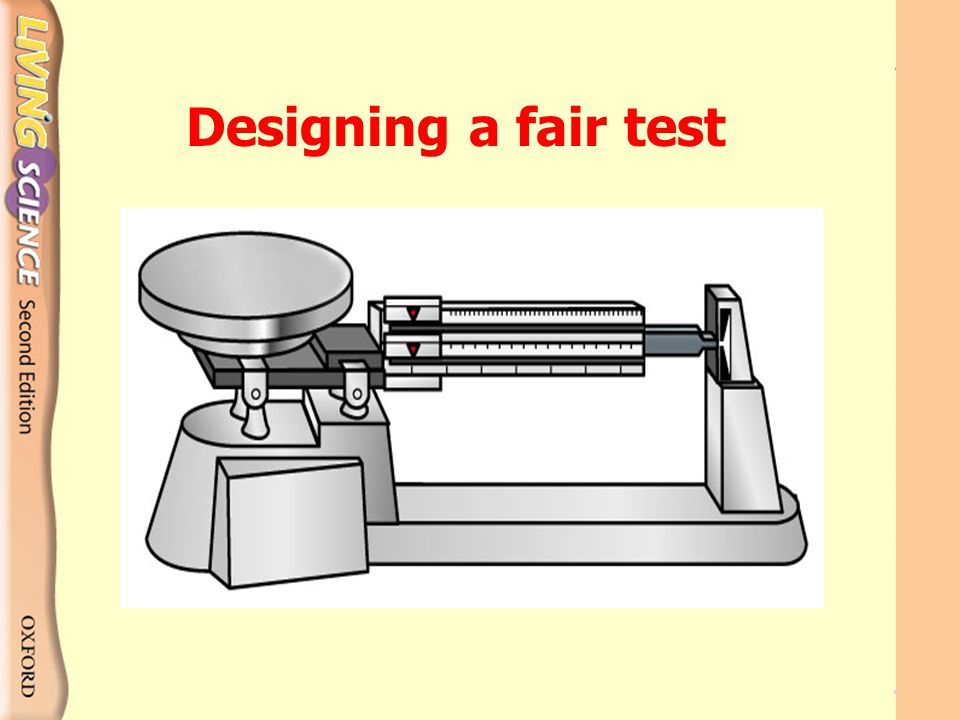 Designing a fair test