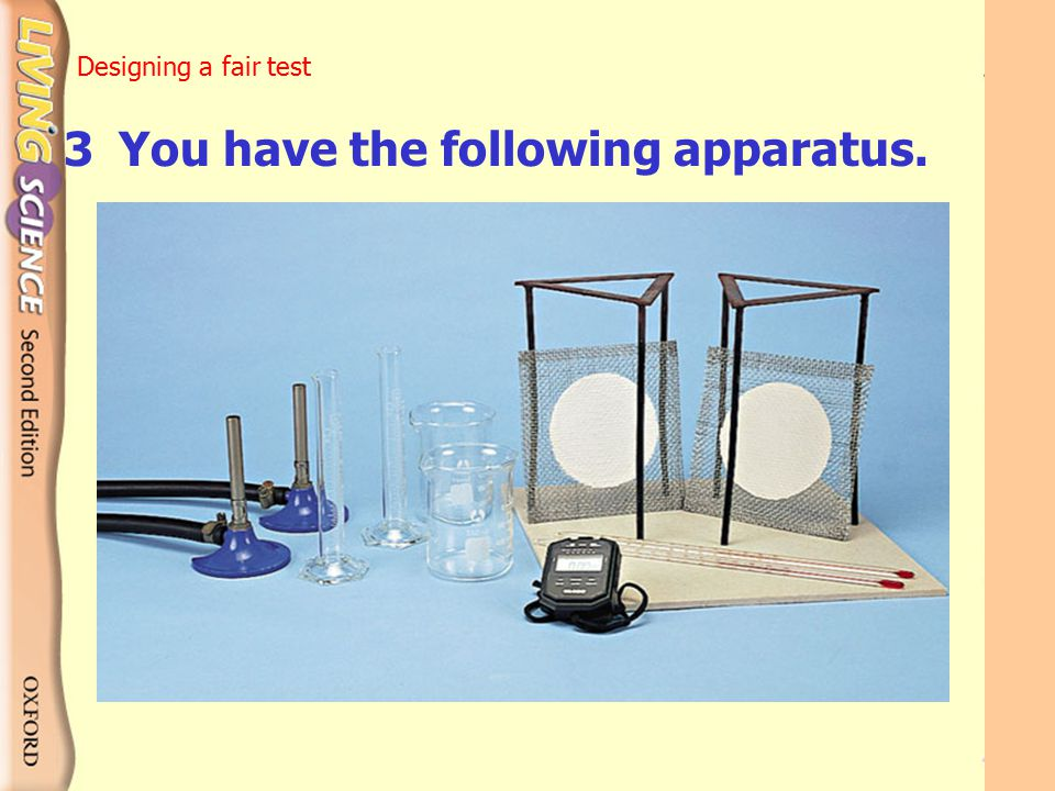 3 You have the following apparatus.