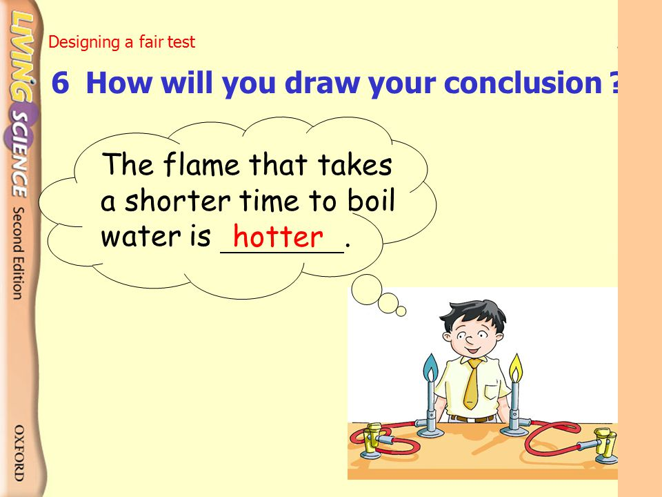 6 How will you draw your conclusion