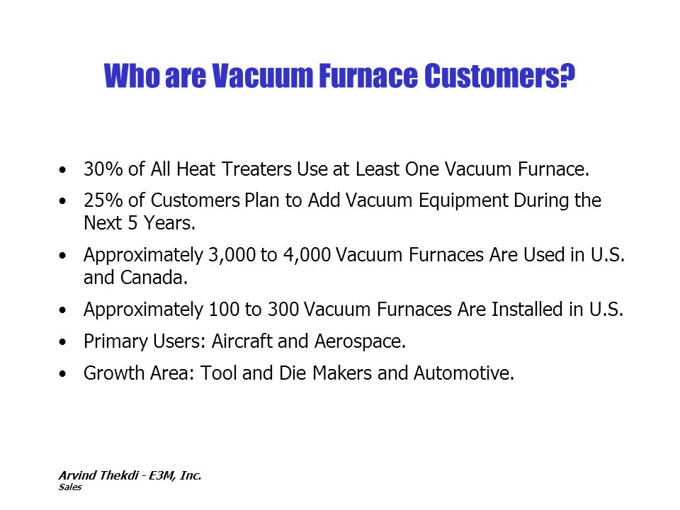 Who are Vacuum Furnace Customers
